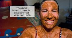 Temazcal - Sweaty Steam Bath, Mexico Style - Los Gringos Locos