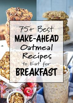 75+ Best Make-Ahead Oatmeal Recipes to Eat for Breakfast - The very best list of overnight oats, breakfast bars and cookies, and oatmeal bakes! #mealprep #oatmeal