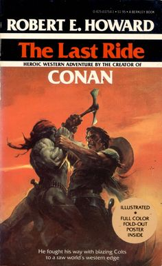 The Last Ride by Robert E. Cover art by Ken W. One of the few Western stories REH wrote. Horror Icons, Horror Films, Horror Fiction, Conan The Barbarian, Weird World, Cover Art, Sci Fi, The Creator, Adventure