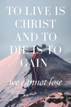 To live is Christ Follow us at http://gplus.to/iBibleverses