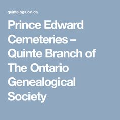 Prince Edward Cemeteries – Quinte Branch of The Ontario Genealogical Society English Lines, Mary Magdalene Church, Funeral Cards, Mount Hope, Anglican Church, Honor Roll, Prince Edward, Transcription, Roman Catholic