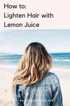 Does lemon juice lighten hair? Yes! Here's how to lighten hair with lemon juice - naturally, fast and safely!