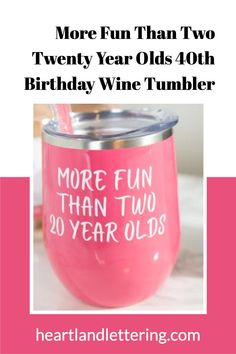 The perfect 40th birthday party wine tumbler! These tumblers come in hundreds of color options and can be personalized with your birthday hashtag! More Fun Than Two Twenty Year Olds - 40th Birthday Gifts - Funny Fortieth Bday Ideas - Birthday Wine Tumblers - 40 B-day