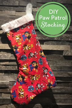 DIY Paw Patrol Stocking This time of year, your little ones are seeing their favourite characters EVERYWHERE. Here's a great DIY Paw Patrol stocking idea for the one on your list who only wants to see Marshall, Chase and the whole gang under the tree. Sew up this simple DIY Paw Patrol stocking then...Read More »