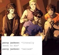 Lol meanwhile... Annabeth: PERSEUS JACKSON DONT U DARE GO AND MAKE YOURSELF A COMPLETE SEAWEED BRAIN!!!!!!  Percy: chel I got dis  Nico: oh no... Well this is going to be a long trip to the infirmerary   Jason: yep