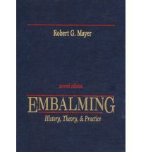 Embalming, Theory & Practice
