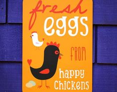 Chicken Coop Sign - Fresh Eggs From Happy Chickens 12 X 18