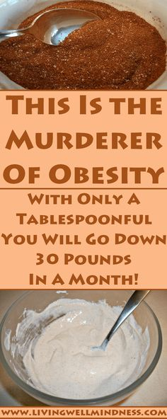 This Is the Murderer Of Obesity, With Only A Tablespoonful You Will Go Down 30 POUNDS IN A MONTH