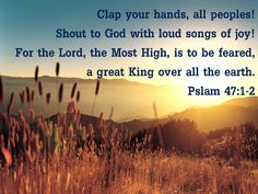 Psalm 47:1-2 ~ my favorite verses