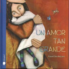 un amor tan grande-raquel diaz reguera- Books To Read, My Books, Learning For Life, Theater, Classroom Language, Teaching Spanish, Spanish Class, Reading Material, Love Book