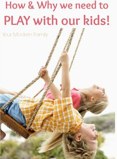 How (ideas) & Why we NEED to be playing with our kids
