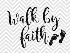 Walk By Faith Bible Verse SVG file - Cut File - Cricut projects - cricut ideas - cricut explore - silhouette cameo projects - Silhouette projects by KristinAmandaDesigns