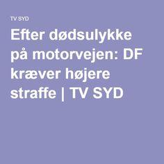 Efter dødsulykke på motorvejen: DF kræver højere straffe | TV SYD