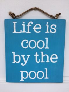 Pool signs Life is cool by the pool sign patio by SummerSunSign