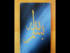 Arabic Calligraphy Art - بسم الله - YouTube