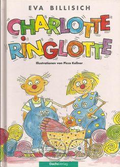 CHARLOTTE RINGLOTTE von Eva Billisch mit Illustrationen Picco Kellner Kinderbuch | eBay