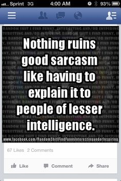 I have little to no patience for people who don't get it. (Except Sheldon Cooper)