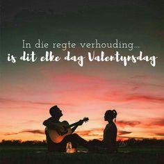 In die regte verhouding... is dit elke dag Valentynsdag