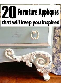 4 the love of wood: 20 FURNITURE APPLIQUES that will keep you inspired. Awesome detail ideas to add to your furniture redo.