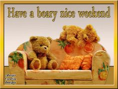Greeting Weekend Fun, Happy Weekend, Dear Friend, Creative Design, Thankful, Toys, Cards, Gifts, Animals