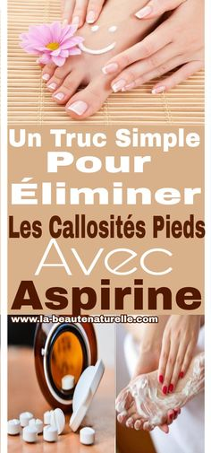 Un truc simple pour éliminer les callosités pieds avec aspirine