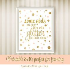 Some Girls Are Just Born With Glitter In Their Veins Printable Nursery Art Birthday Sign Peach Gold Sparkle - The Big One - INSTANT DOWNLOAD