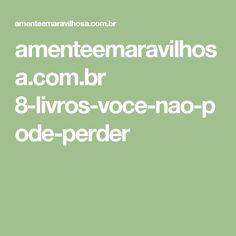 amenteemaravilhosa.com.br 8-livros-voce-nao-pode-perder