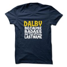 [Best name for t-shirt] DALBY  Free Ship  DALBY  Tshirt Guys Lady Hodie  SHARE TAG FRIEND Get Discount Today Order now before we SELL OUT  Camping a 19th january
