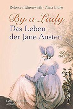 By a Lady: Das Leben der Jane Austen