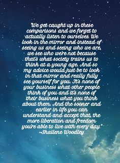 I absolutely love this quote from Shailene. It really helped me have a new perspective. Thank you Shai :)