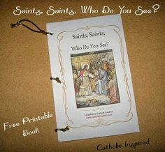 Catholic version of a beloved children's book! Might be great for All Saints Day! (Free Printable book)