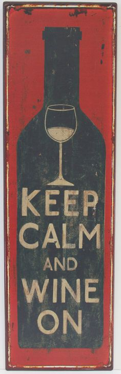 Keep Calm and Wine On Wood Sign (http://www.caseashells.com/keep-calm-and-wine-on-wood-sign/)