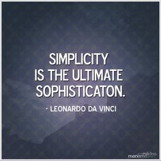 Simplicity-Quotes-Simple-Simplify-Quote-SIMPLICITY-is-the-ultimate-sophistication-LEONARDODAVINCI-QuoteArt.png (1000×1000)