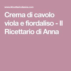 Crema di cavolo viola e fiordaliso - Il Ricettario di Anna