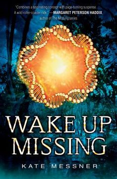 """""""Wake Up Missing"""" by Kate Messner. After a concussion that effects her balance, memory, and other abilities, twelve-year-old Kat goes to I-Can, the """"Miracle Clinic in the Swamp,"""" where she joins forces with other patients to expose plot that endangers them all."""