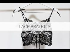 DIY Lace Bralette - YouTube video tutorial with link to a printable pattern and instructions on pattern adjustments