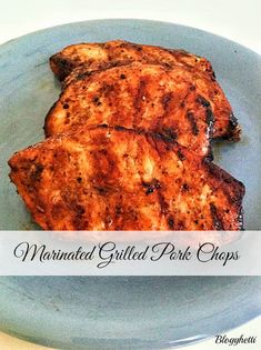 Marinated Grilled Pork Chops | Blogghetti