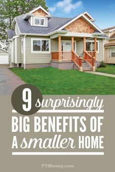 Thinking of downsizing your home? Not only could it save you money. A small home could reduce your carbon footprint, increase your family time, and have less to clean. http://ptmoney.com/benefits-smaller-home/