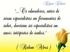 Frase de Rubem Alves sobre educação - ESPAÇO EDUCAR