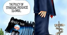 """With President Trump the policy of strategic patience is over, he also brings a welcome end to Obama's ridiculous """"Apology Tour"""". Cartoon by A.F. Branco"""