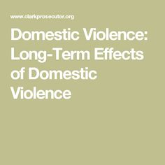 Domestic Violence: Long-Term Effects of Domestic Violence