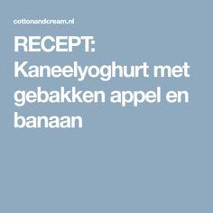RECEPT: Kaneelyoghurt met gebakken appel en banaan