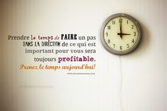 French quote meaning: Take the time to make a step in the direction that is important for you is always going to be profitable.