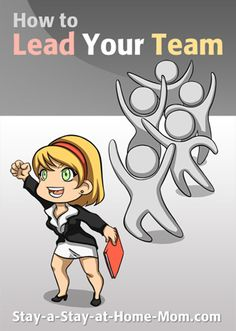 http://www.stay-a-stay-at-home-mom.com/multi-level-teaching.html How to Lead Your Team!