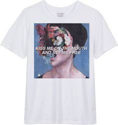Kiss me on Mouth Set me Free White T shirt NEED