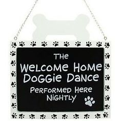 Welcome Home Doggie Dance Sign