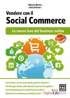 Roberto Marmo, Gioia Feliziani, Vendere con il Social Commerce, editore FAG, maggio 2013, 512 pagine, B/N, 39,90 euro.