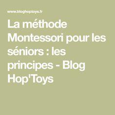 La méthode Montessori pour les séniors: les principes - Blog Hop'Toys