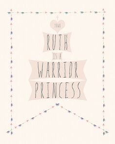 Speaking strength, courage and blessing by name over dear Daughters of the King....Can be customize for your little one.   Warrior Princess Custom Art Printable by MaidservantOf on Etsy    Nursery Bible Verse Inspired Art Print
