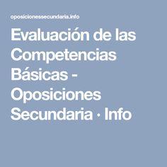 Evaluación de las Competencias Básicas - Oposiciones Secundaria · Info Weather, School, Unity, Schools